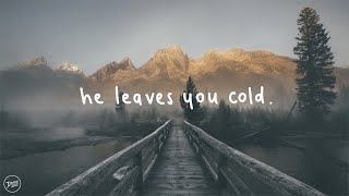 Passenger - He Leaves You Cold (Lyrics)