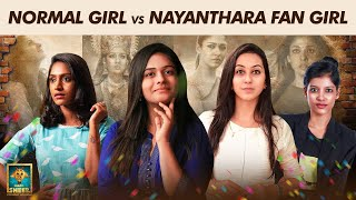 Normal Girl vs Nayanthara Fan girl | Girls Zone | Blacksheep