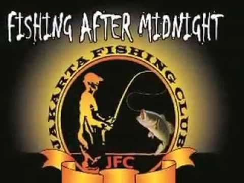 JAKARTA FISHING CLUB - JELAJAH PELABUHAN RATU (Fishing After MidNight)