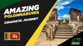 Amazing Polonnaruwa - Kingdom of Polonnaruwa Travelogue