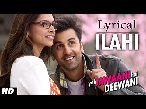 ILAHI FULL SONG WITH LYRICS YEH JAWAANI HAI DEEWANI | RANBIR KAPOOR, DEEPIKA PADUKONE