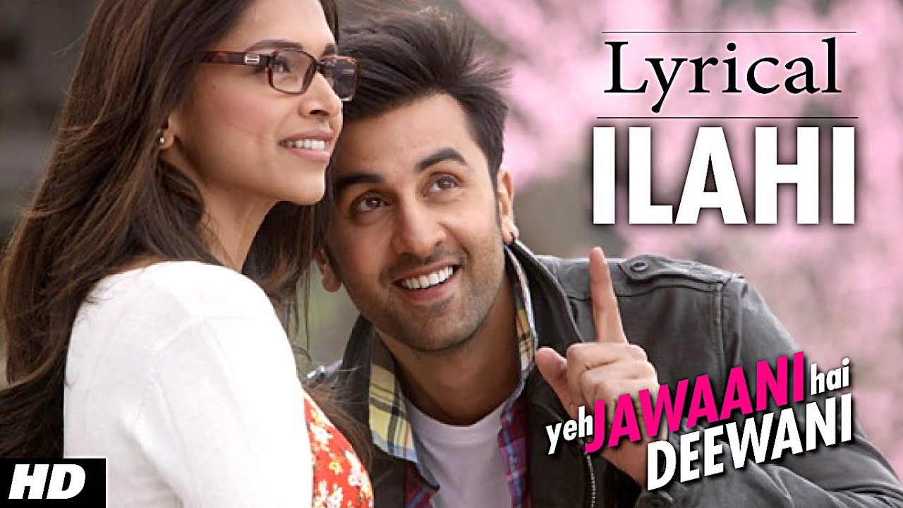 ILAHI FULL SONG WITH LYRICS YEH JAWAANI HAI DEEWANI ...