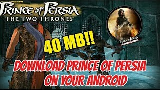 How to download Prince of Persia Game on your android phone..! SIZE ONLY 40 MB!!WITH PROOF FREE