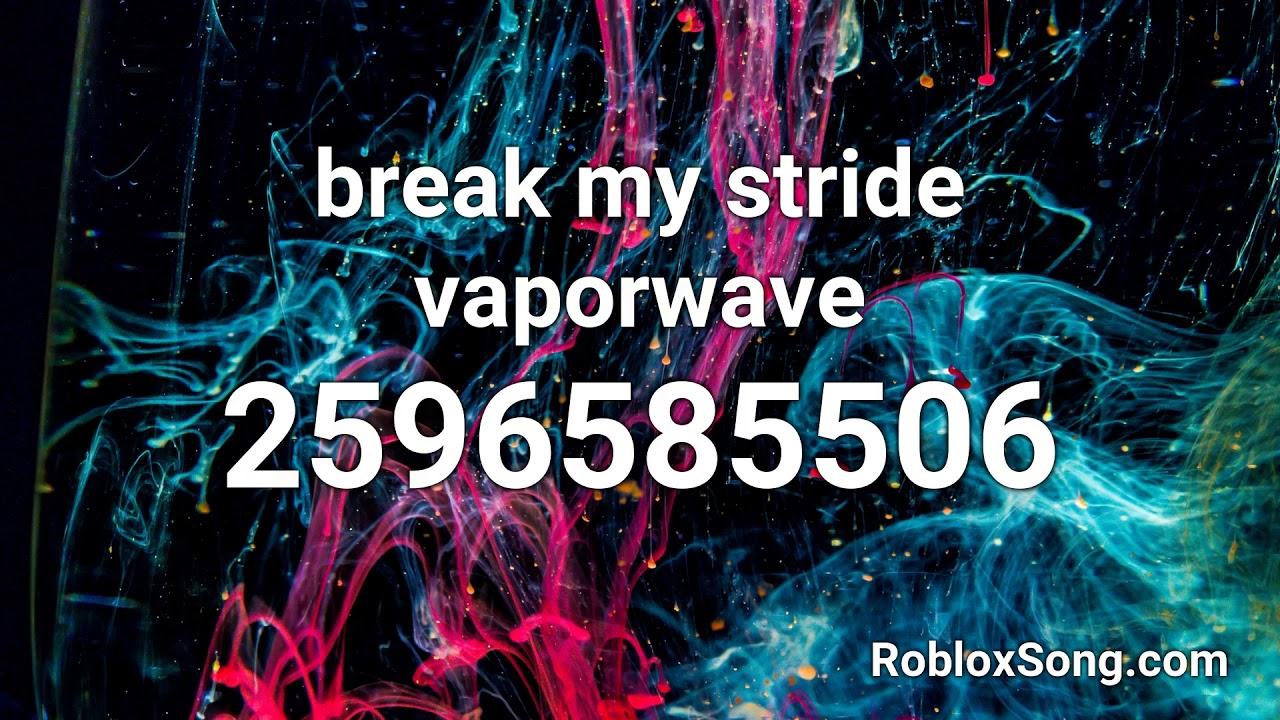 Break My Stride Vaporwave Roblox Id Roblox Music Code Youtube