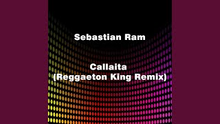 Callaita (Reggaeton King Remix)