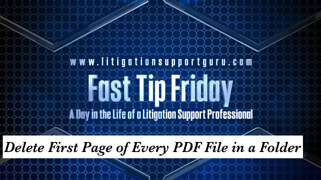 Fast Tip Friday - Delete First Page of Every PDF File in a