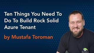 Ten things you need to do to build rock solid Azure tenant