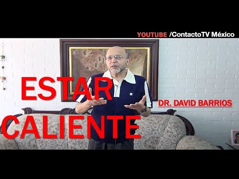 40 Grados: Dr. David Barrios, Sex�logo �Qu� es estar Caliente