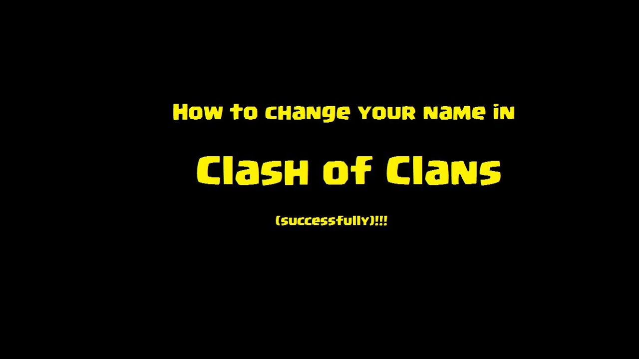 How to change your name in clash of clans successfully youtube how to change your name in clash of clans successfully solutioingenieria Images