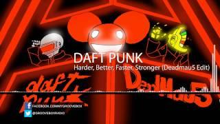 Daft Punk - Harder, Better, Faster, Stronger (Deadmau5 Edit)