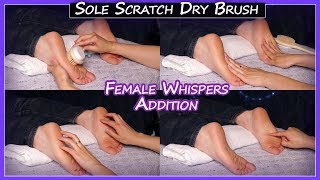 Sole Scratch Massage + Brushing | FEMALE WHISPERED Commentary Addition ~asmr~