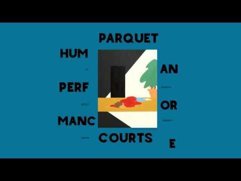 "Parquet Courts - ""Human Performance"" (Official Audio)"