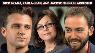 Nick Brana, Paula Jean, and Jackson Hinkle Arrested