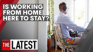 Coronavirus: Is working from home here to stay? | 7NEWS