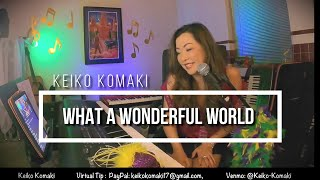 What a Wonderful World  by Louis Armstrong Solo Piano Cover by Keiko Komaki