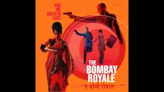 The Bombay Royale - Phone Baje Na