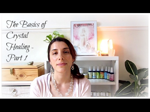 Crystal Healing - The Basics - Part 1