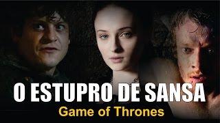 O Estupro de Sansa em Game of Thrones.