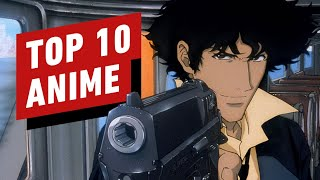 Top 10 Best Anime Series of All Time