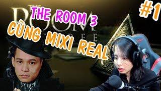 Cùng Mixi Real Phá Đảo Game The Room 3 Cực Hack Não #1 - Mixigaming