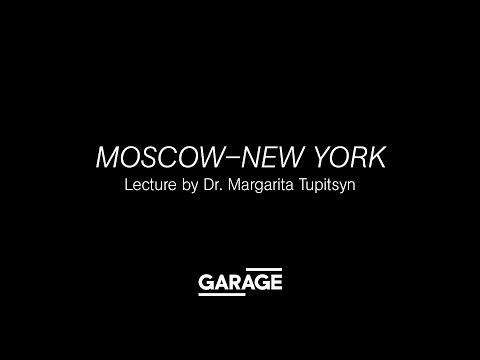 Lecture by Margarita Tupitsyn at Garage. Moscow–New York.