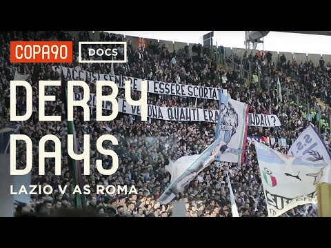 Football's Most Dangerous Derby - Lazio v AS Roma | Derby Days