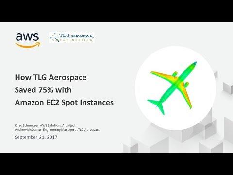 How TLG Aerospace Saved 75% with Amazon EC2 Spot Instances