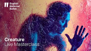 Creature by Akram Khan: LIVE Masterclass | English National Ballet