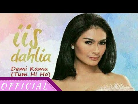 Iis Dahlia 'Demi Kamu (Tum Hi Ho)' Official Lyric Video