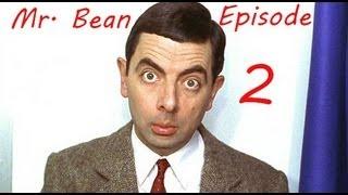[Mr.Bean] Episode 2 : Le retour de Mr. Bean [Français]