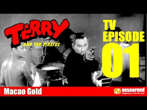 Terry and the Pirates TV Series - Macao Gold - 01 - Action Adventure TV Show Dragon Lady