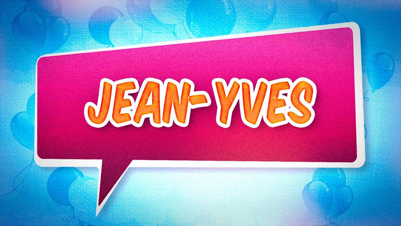 Joyeux Anniversaire Jean Yves Youtube