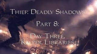 Thief: Deadly Shadows -08- Day Three, Keeper Libraries