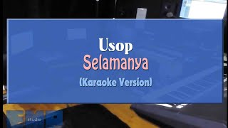 Download Lagu Usop - Selamanya (KARAOKE VERSION) mp3