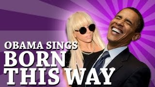 Repeat youtube video Barack Obama Singing Born This Way by Lady Gaga