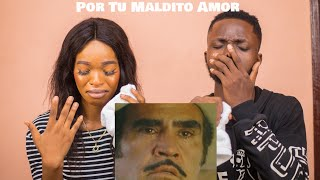 OUR FIRST TIME HEARING Vicente Fernández - Por Tu Maldito Amor REACTION!!!😱