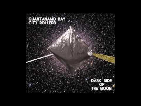 Guantanamo Bay City Rolleers - Dark Side Of The Goon  2013