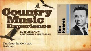 Jim Reeves - Teardrops in My Heart - Country Music Experience YouTube Videos