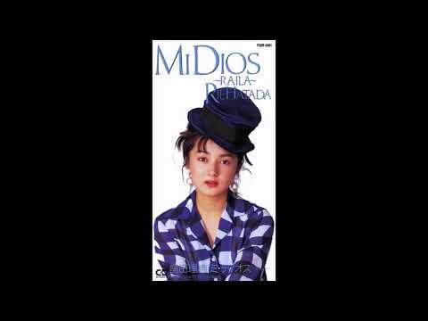 Rie Hatada - MI DIOS~RAILA~ / 畠田理恵 「ミ・ディオス~RAILA~」