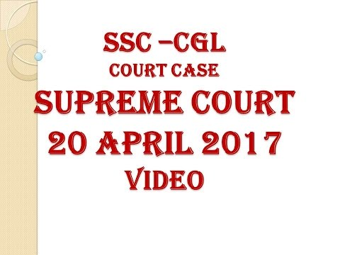 SSC CGL 2016 20th APRIL SUPREME COURT CASE HEARING VIDEO