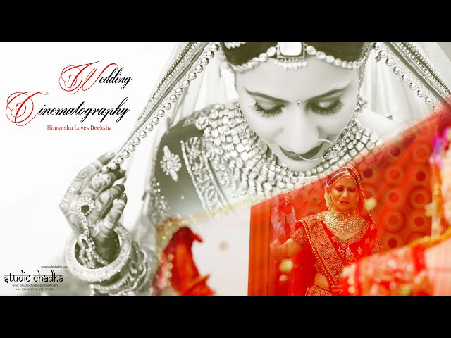 Wedding Cinematography || Himanshu & Deeksha || by Studio Chadha