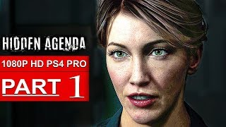 HIDDEN AGENDA Gameplay Walkthrough Part 1 [1080p HD PS4 PRO] - No Commentary (FULL GAME)