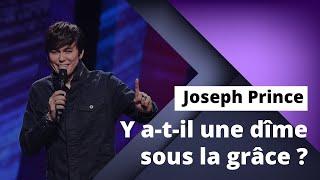 Joseph Prince - Y a-t-il une dîme sous la grâce ?