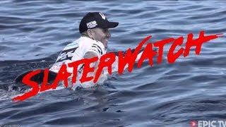 Slaterwatch - It's a Riot! | EpicTV Surf Report