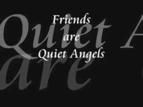 Friend are quiet angels