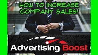 Advertising Boost! How to Increase Company Sales! 2018