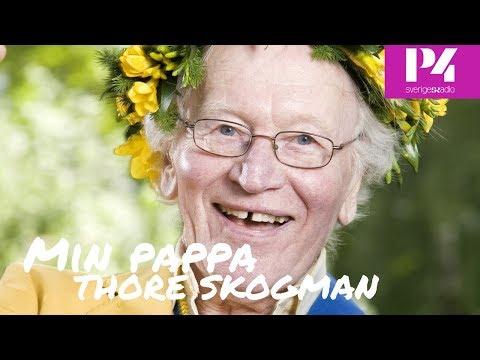 Min pappa Thore Skogman - Sveriges Radio