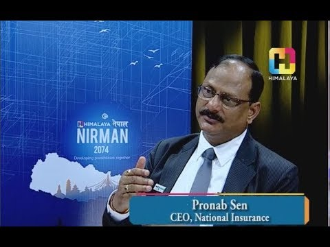 NEPAL NIRMAN 2074 with Pronab Sen ( CEO , National Insurance )