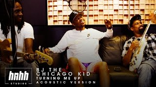 "BJ The Chicago Kid - ""Turning Me Up"" (HNHH Studios Session)"