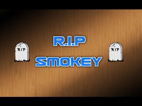 R.I.P Smokey